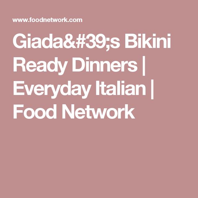 Giadas bikini ready dinners