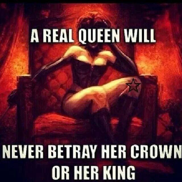 Quote A Real Queen Will Never Betray Her Crown Or Her King