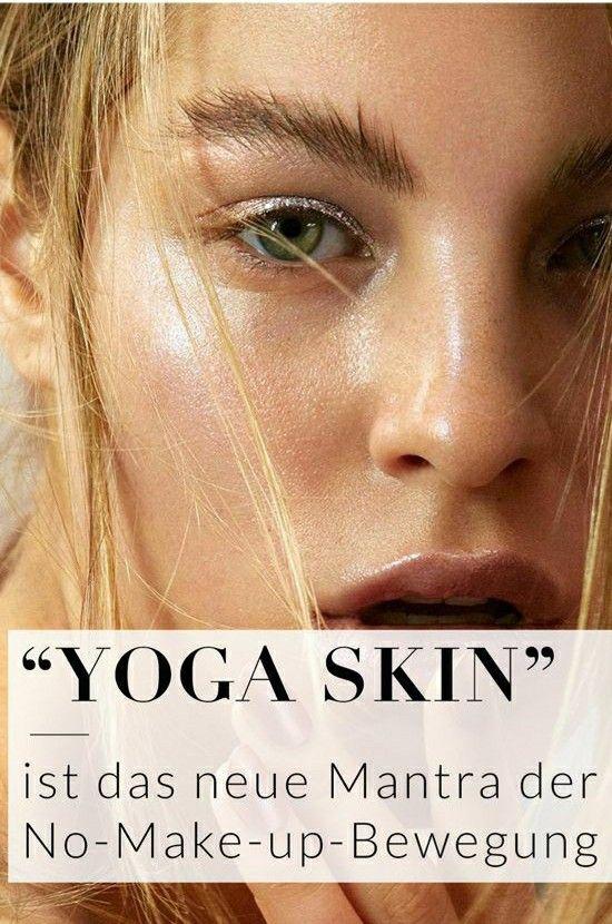 """""""Yoga Skin"""" ist das neue Mantra der No-Make-up-Bewegung#yoga#skin#makeup#styling#schminke#noma..."""