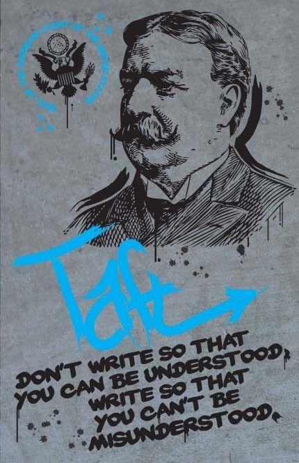 William Taft Print 11x17 - Famous Seniors. $15.00, via Etsy. Good advice.    (pinned by a writer from Taft, Texas. LOL)