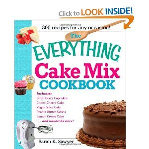 The Everything Cake Mix Cookbook (Everything (Cooking))
