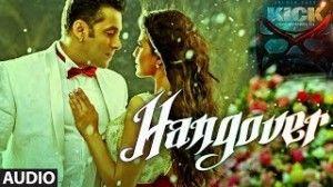 Kick Hangover Full Audio Mp3 Songs Pk Download Salman Khan Audio Songs Songs Pk Songs