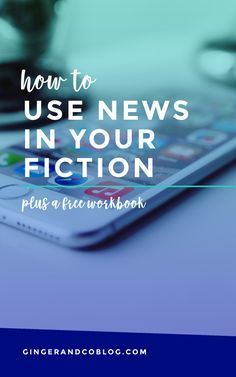 How To Use News in Your Fiction