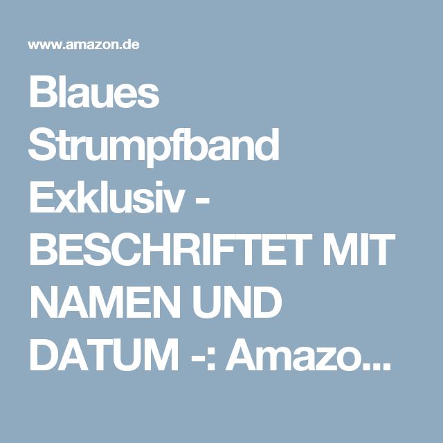 best cheap 593cd 27be5 Blaues Strumpfband Exklusiv - BESCHRIFTET MIT NAMEN UND ...