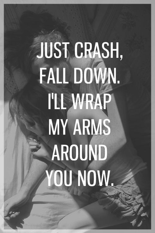 Wrap my arms around you