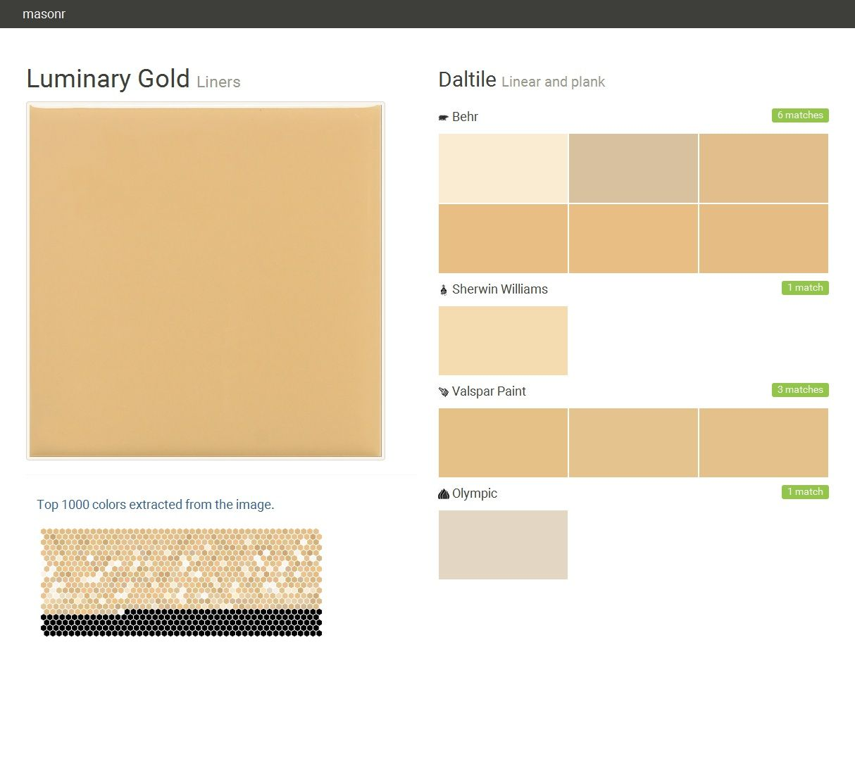 Luminary Gold. Liners. Linear and plank. Daltile. Behr. Sherwin Williams. Valspar Paint. Olympic.  Click the gray Visit button to see the matching paint names.