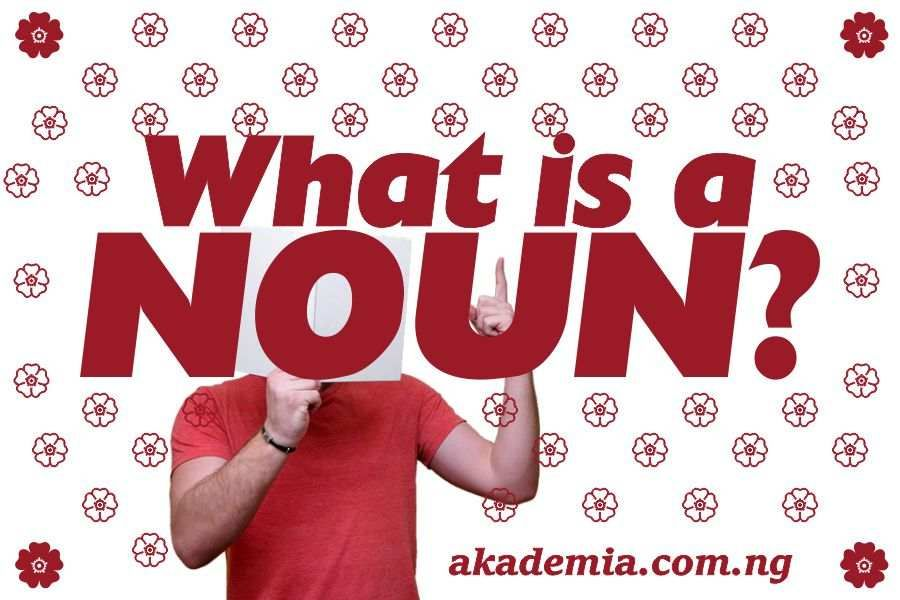 What Is A Noun Here S All You Need To Know About Nouns What Is