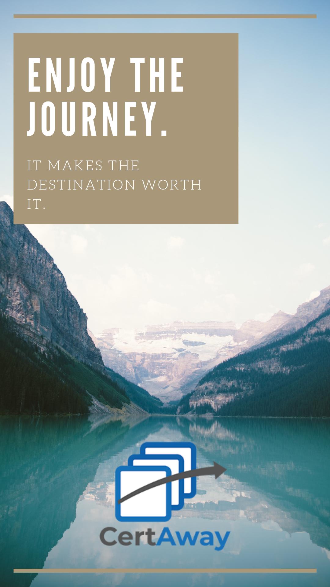 Enjoy The Journey Get Your Cert On Enjoyment Best Careers Career Growth