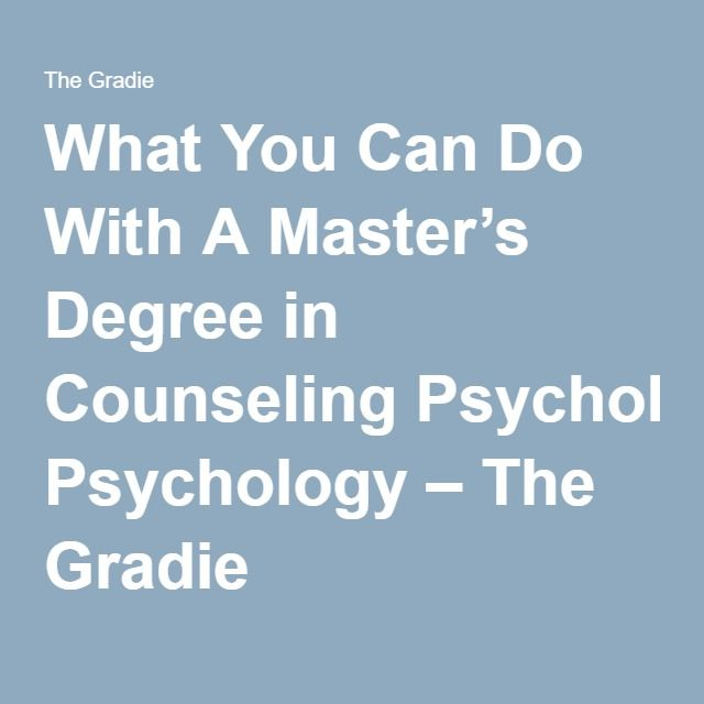 What You Can Do With A Master S Degree In Counseling Psychology