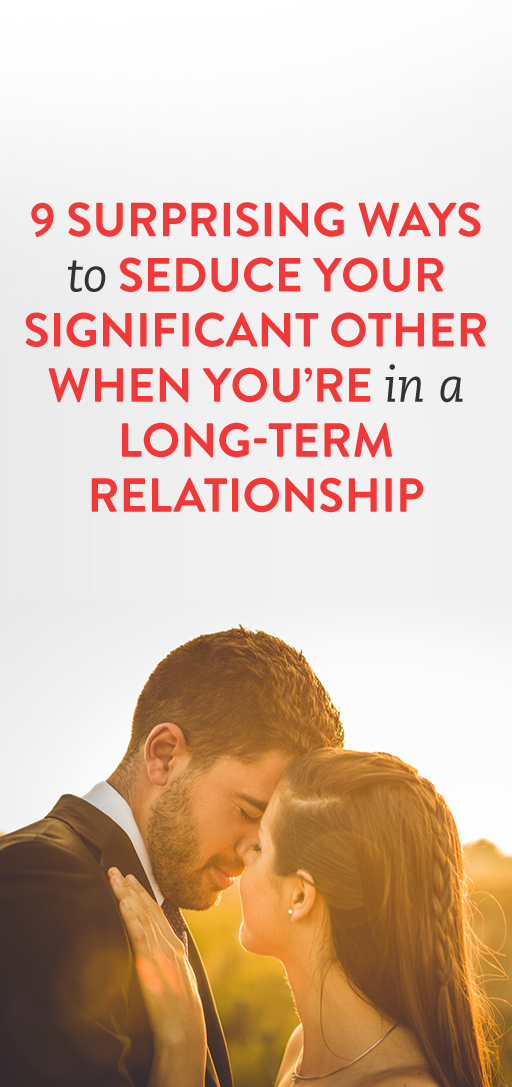 How to Seduce Your S O  In Long-Term Relationships | ENERGY