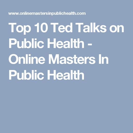 Top 10 Ted Talks on Public Health - Online Masters In ...