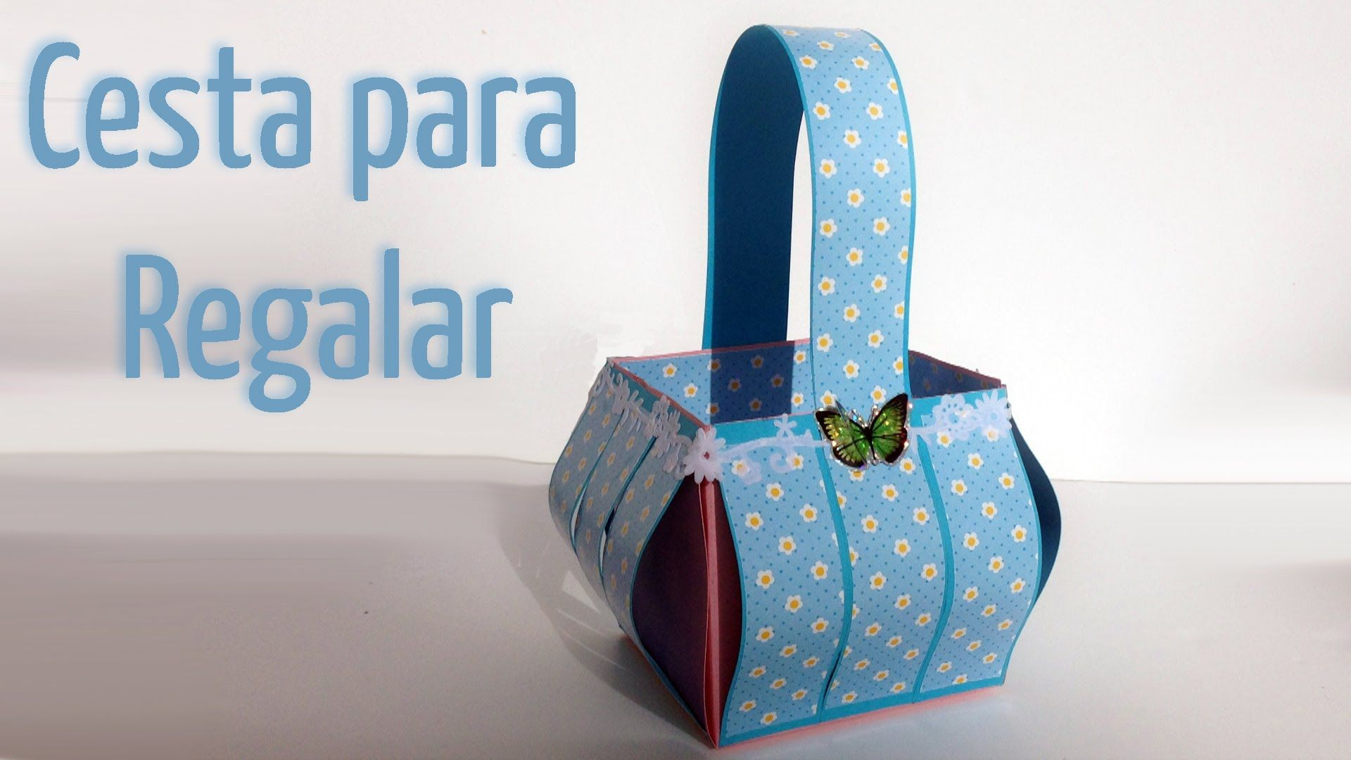 Manualidades para regalar - Cesta para regalos - Manualidades Para Todos