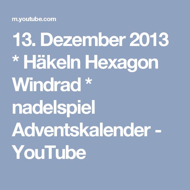 13. Dezember 2013 * Häkeln Hexagon Windrad * nadelspiel ...