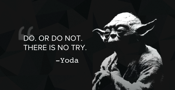 Yoda There Is No Try Quotes For Inspriation Yoda Quotes