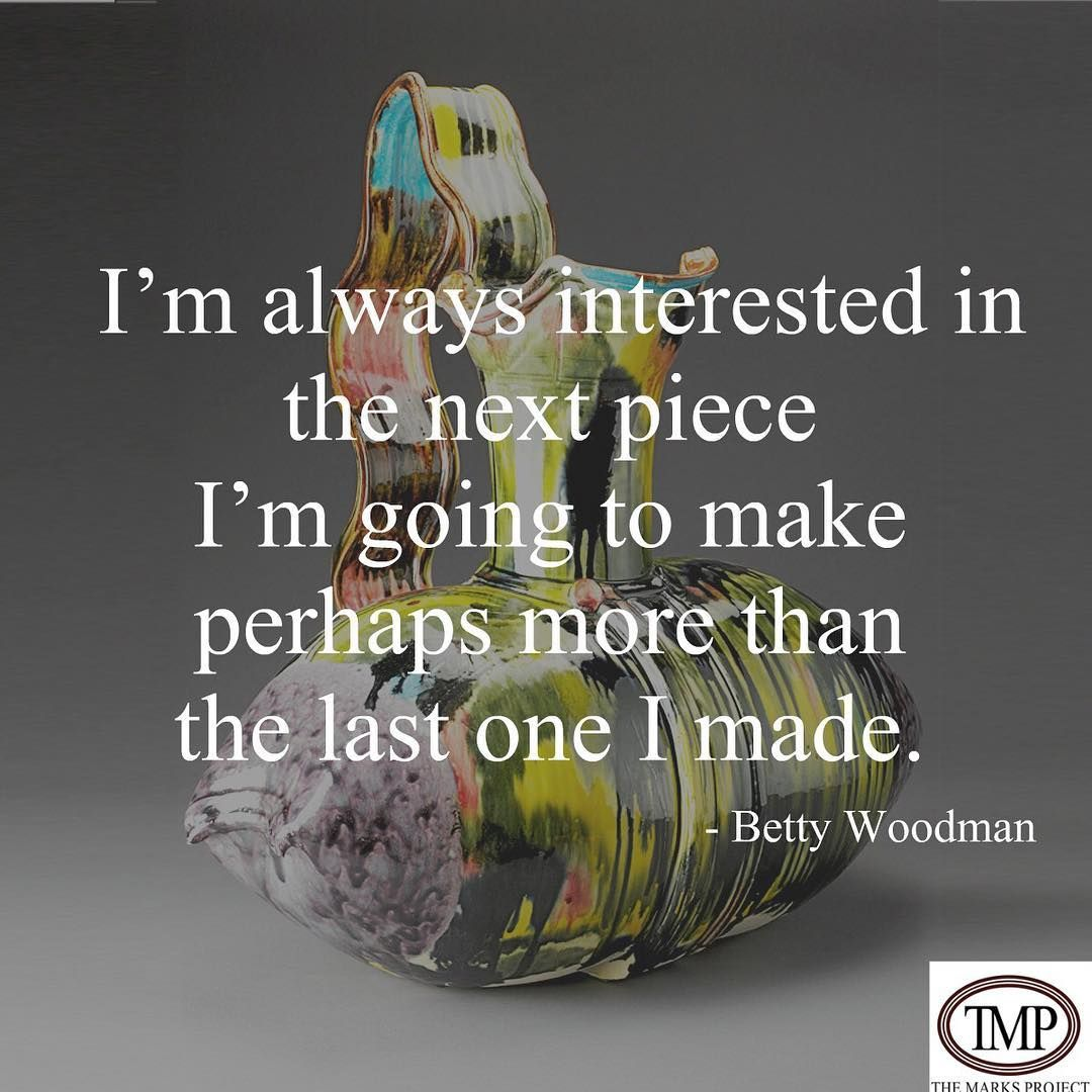 Betty Woodman Ceramics Art Quotes (With Images)