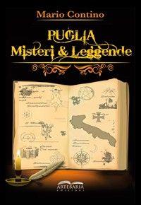 Puglia, misteri e leggende