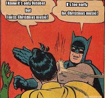 0915c33404300c5000dd9063be6a84aa meme maker i know it's only october it's too early for christmas