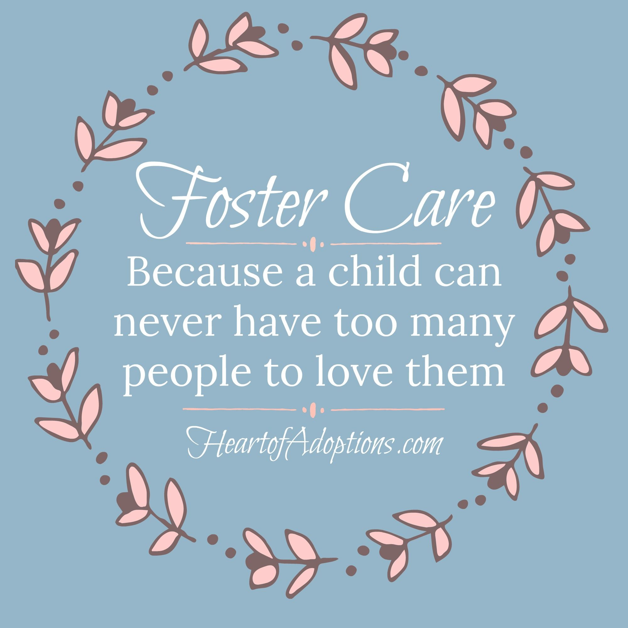 Foster Care Because a child can never have to many people