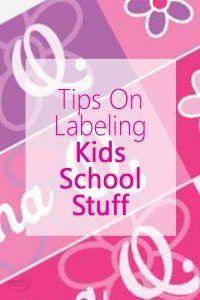 Tips on Labeling Kids School Stuff - Ways to keep those labels from coming off!