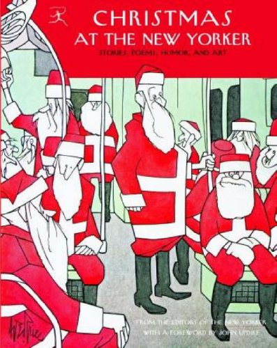 Christmas At The New Yorker Stories Poems Humor And Art By New Yorker 0812970845 9780812970845 The New Yorker Christmas Story Books Story Poems