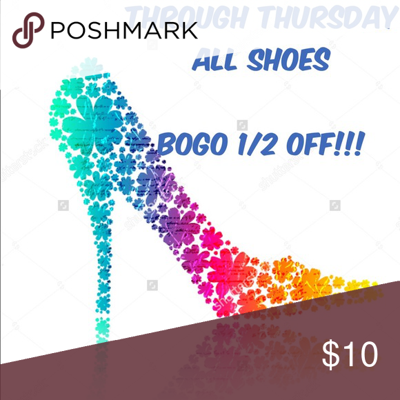 BOGO 1/2 OFF Shoe Sale!! Sale runs through Thursday. Discount applies to lowest priced item. If you buy more than 2, I will discount each additional pair! Shoes
