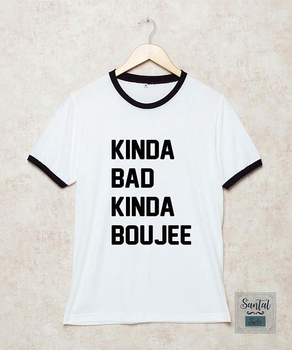 2b88d90b Kinda Bad Kinda Boujee Shirts Ringer Tshirt Funny T Shirt White Size S , M  , L , XL , 2XL , 3XL thre