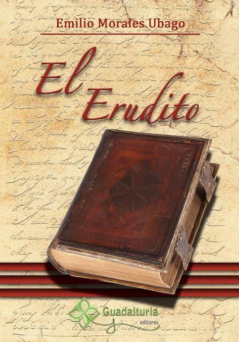 Portada de El Erudito, de Emilio Morales Ubago. / Guadalturia editores.