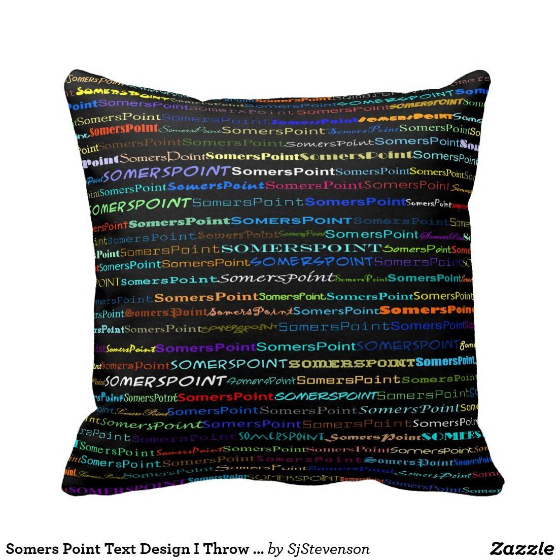 Somers point text design i throw pillow text design throw pillows