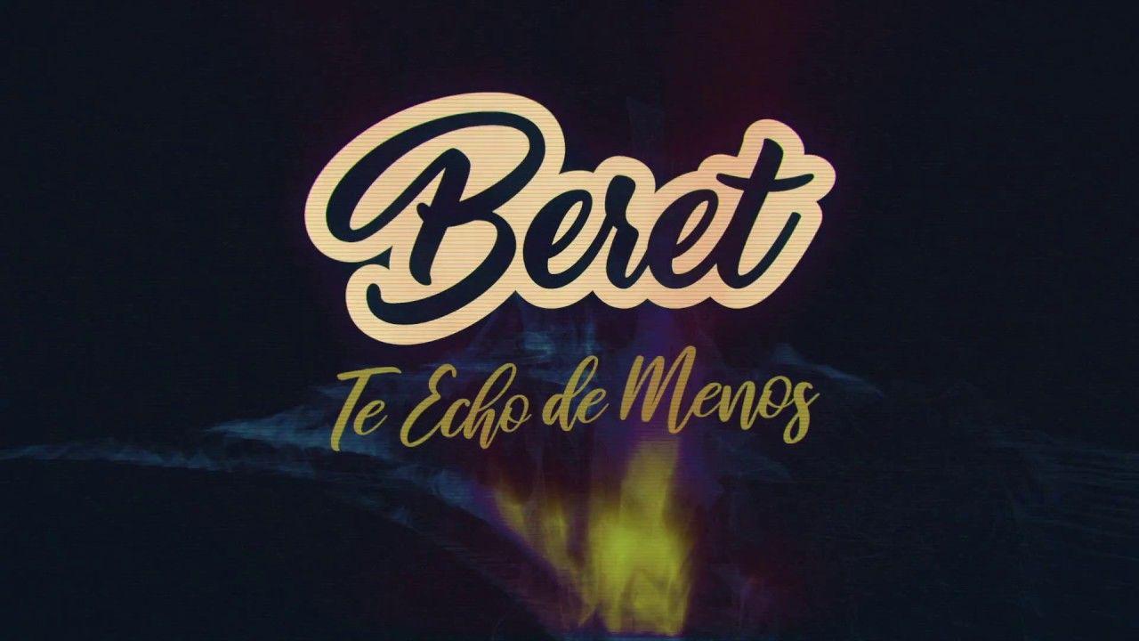 Beret Te Echo De Menos Lyric Video Te Echo De Menos Echar De Menos Frases Fraces De Canciones
