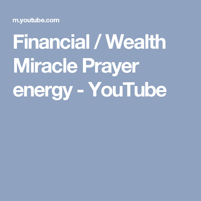 Financial / Wealth Miracle Prayer energy - YouTube | A BOOK OF