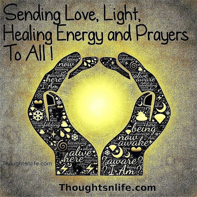 Thoughtsnlife On Instagram Sending Love Light Healing Energy And Prayers To All Who Are Facing Hard Sending Love And Light Love And Light Energy Healing