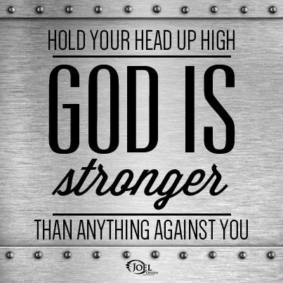 God is stronger than anything against you!