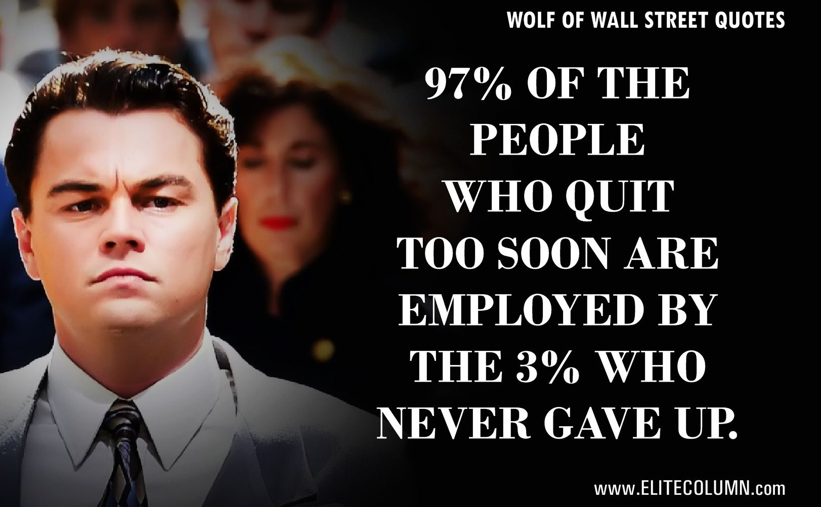 61 The Wolf Of Wall Street Quotes That Will Make You Rich Elitecolumn Leonardo Dicaprio Quotes Street Quotes Wolf Of Wall Street