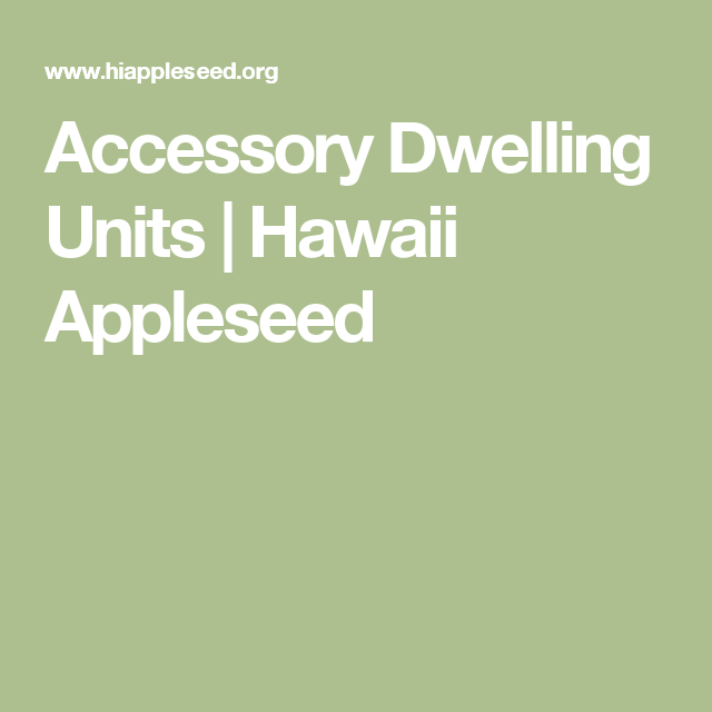 Accessory Dwelling Units | Hawaii Appleseed  ~ Great pin! For Oahu architectural design visit http://ownerbuiltdesign.com