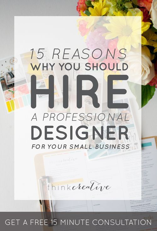 15 Reasons Why You Should Hire a Professional Designer for Your Small Business  |  Think Creative