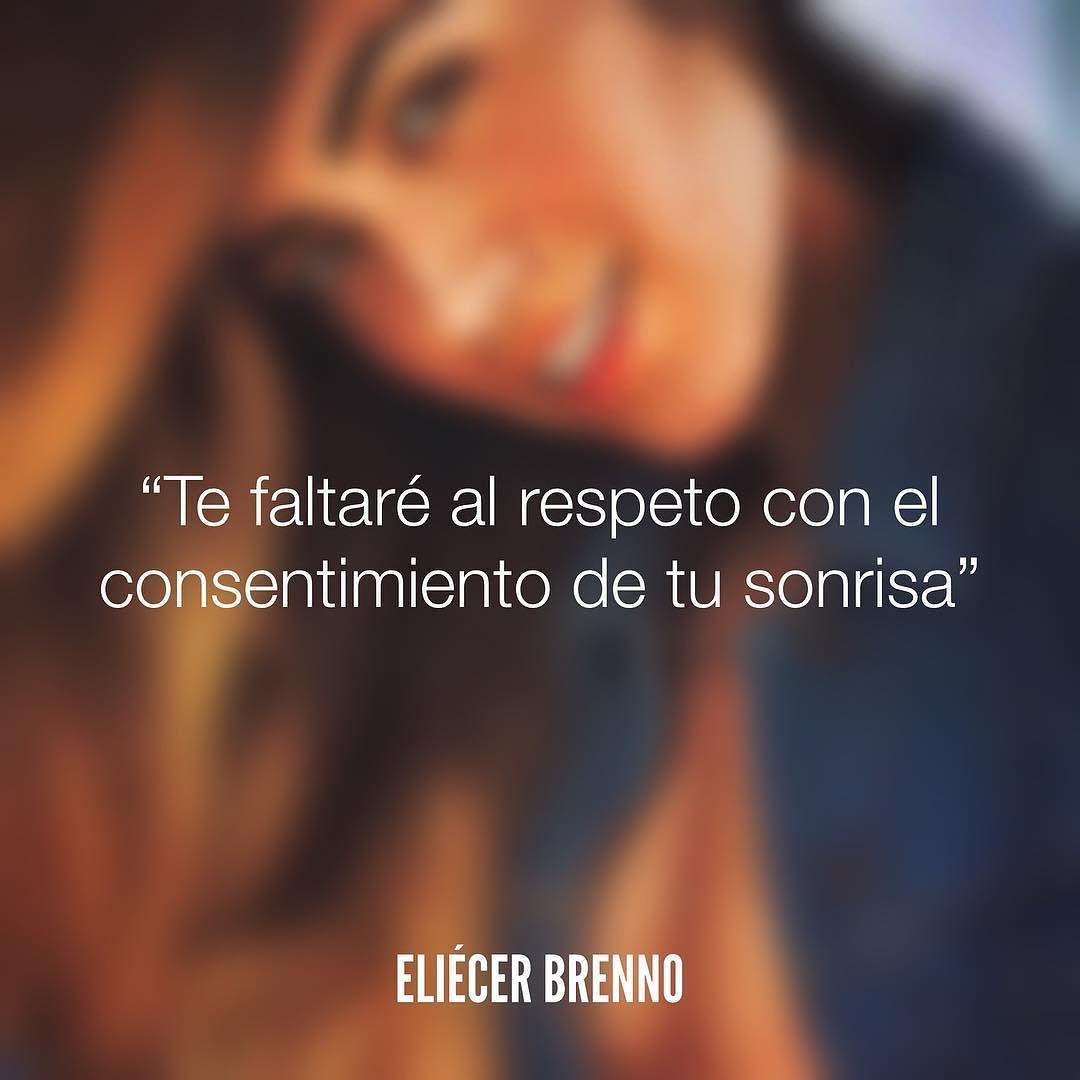 Te faltaré el respeto con al consentimiento de tu sonrisa Eliécer Brenno Foto: @paaolabello / @solanillafilm Orden de Trabajo http://ift.tt/2ywOx3R #respeto #quotes #writers #escritores #EliecerBrenno #reading #textos #instafrases #instaquotes #panama #poemas #poesias #pensamientos #autores #argentina #frases #frasedeldia #CulturaColectiva #letrasdeautores #chile #versos #barcelona #madrid #mexico #microcuentos #nochedepoemas #megustaleer #accionpoetica #colombia #venezuela