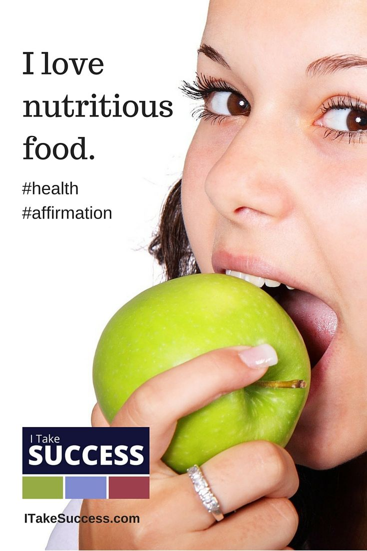 I love nutritious food ~ Positive affirmations for health and well-being.