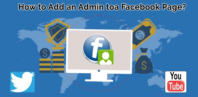 How to Add an Admin to a Facebook Page? Why it is ...