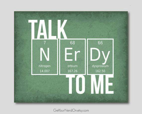 Nerdy To Me Chemistry Geek Gift Nerd Love Print Science Nerd GiftsTalk Nerdy To Me Chemistry Geek Gift Nerd Love Print Science Nerd Gifts Talk Nerdy To Me Chemistry Geek...