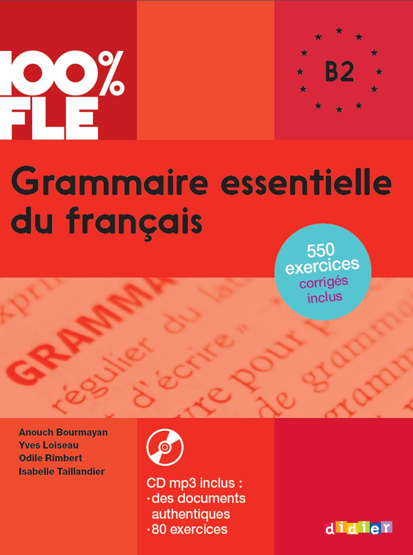 Grammaire Essentielle Du Francais Niveau B2 Aux Editions Didier Parmi Les Auteurs Yves Loiseau Enseignant Au Cid Learn French French Conversation Textbook
