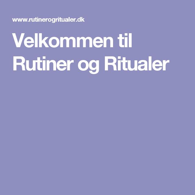 Velkommen til Rutiner og Ritualer