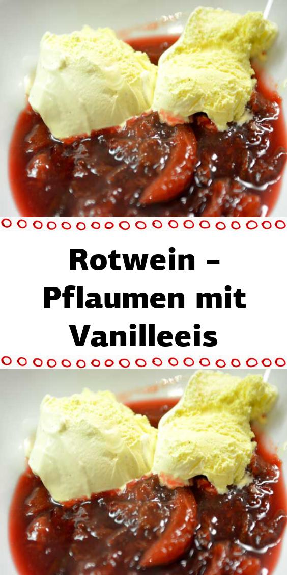 Rotwein Pflaumen Mit Vanilleeis Vanilleeis Vanilleeis Rezept Rotwein