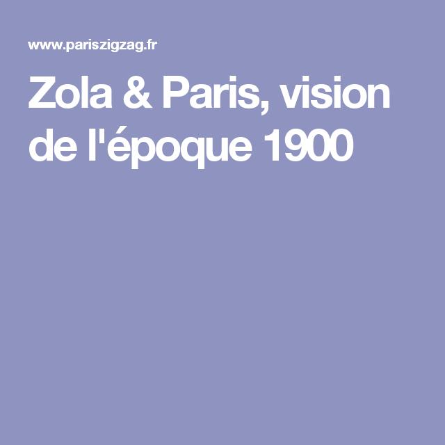 Zola & Paris, vision de l'époque 1900