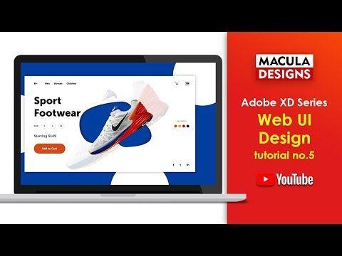 Adobe Xd Web Ui Design Tutorial 5 Macula Designs Youtube Macula