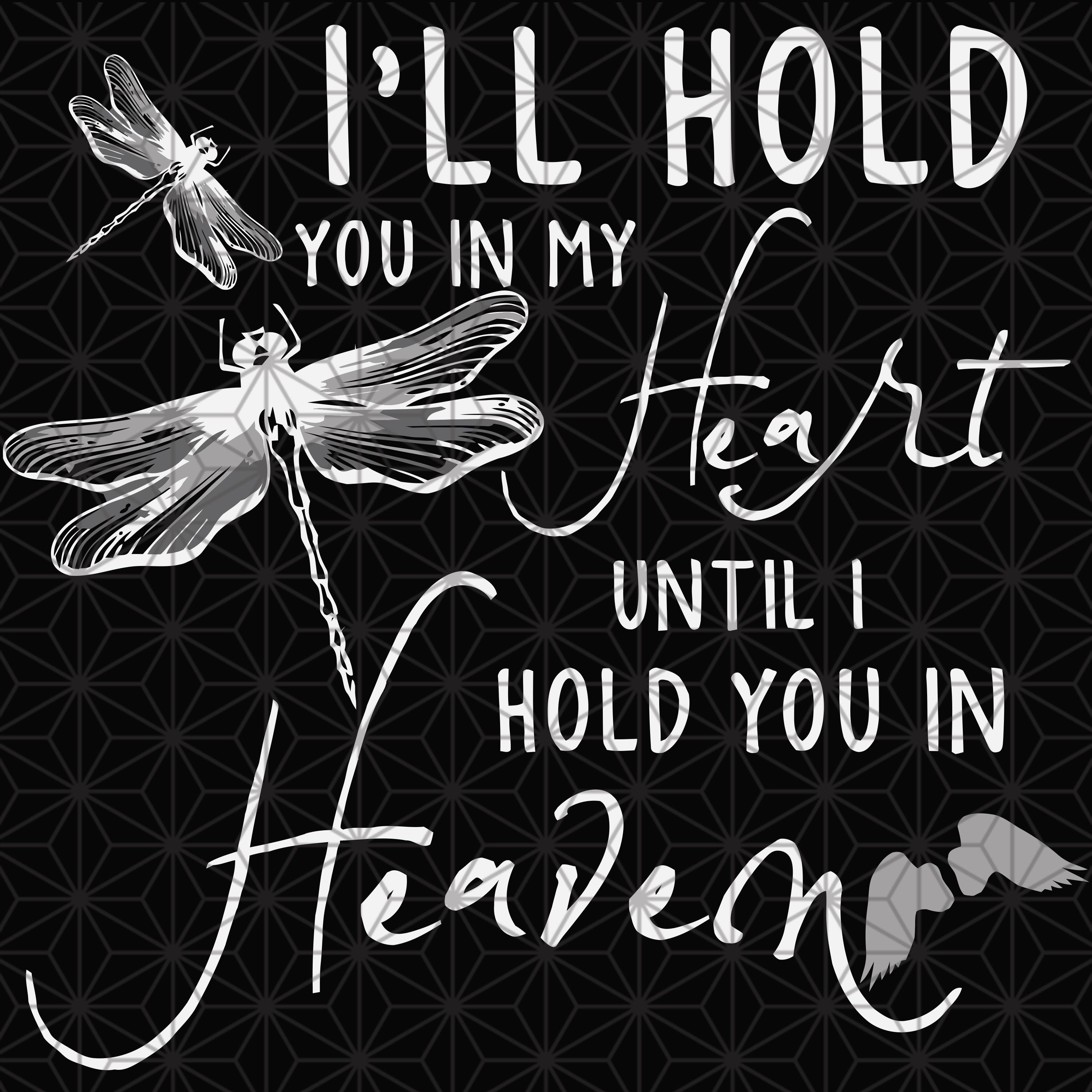 Download I will hold you in my heart, dragonfly svg, dragonfly ...