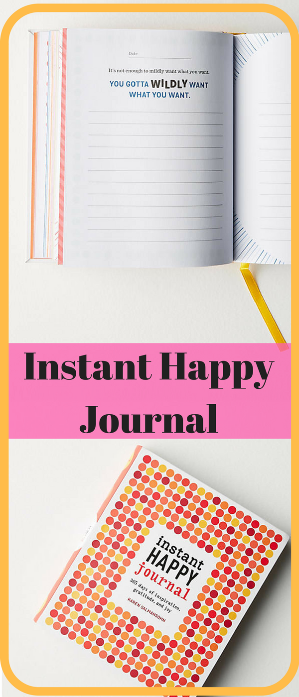 Instant Happy Journal. A collection of inspirational quotes and questions  that prompt you to reflect on the things that make you happy.