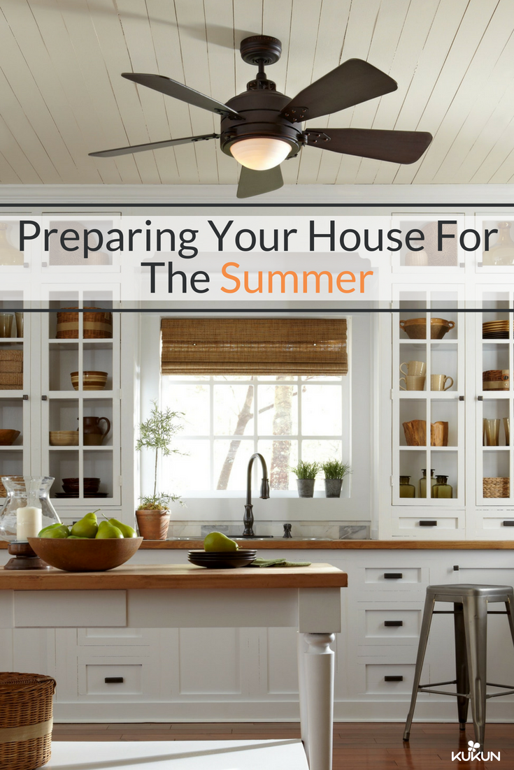 7 Smart Ways To Prepare Your House For Summer Heat Ceiling Fan Ideas Kitchen Farmhouse Decor