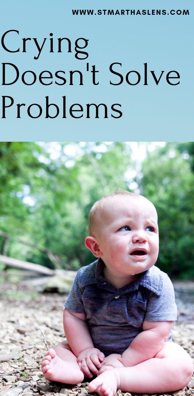 Crying doesnt solve problems problem solving catholic