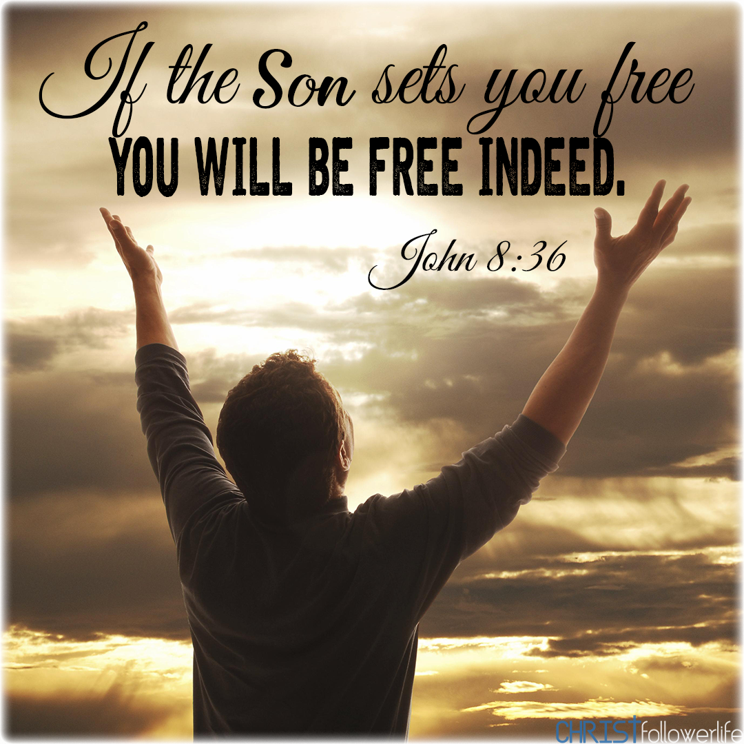 If The Son Sets You Free You Will Be Free Indeed John 8 36 Jesus Christ Quotes Christian Quotes Christian Facebook Cover