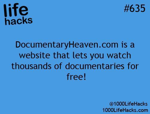 Life Hacks #635 ~ DocumentaryHeaven com is a website that
